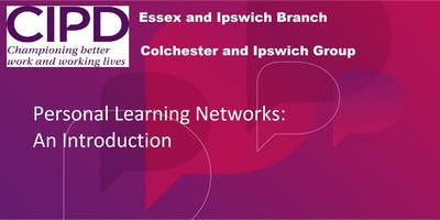 Personal Learning Networks: An Introduction - Colchester and Ipswich Group