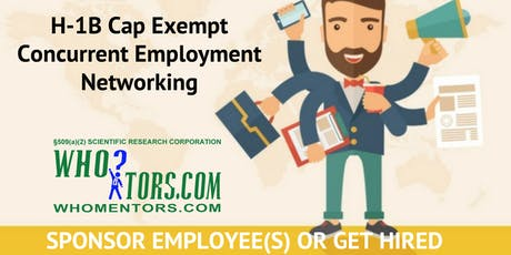 H-1B Cap Exempt Concurrent Employment Workshop: Sponsor Employee, Get Hired tickets