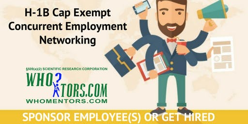 H-1B Cap Exempt Concurrent Employment Workshop: Sponsor Employee, Get Hired