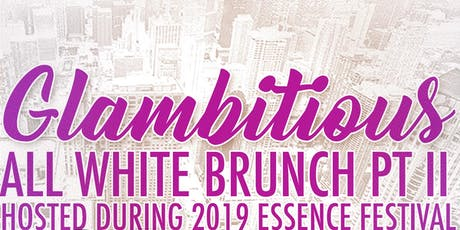 Deux: Glambitious All White Brunch (Essence Festival 2019) tickets