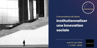 Conversation avec Diane 1/2 : Institutionnaliser une innovation sociale