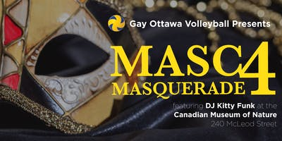 """Masc 4 Masquerade\"" Party, presented by Gay Ottawa Volleyball"