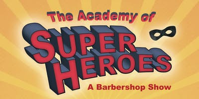 The Academy of Super Heroes, A Barbershop Show