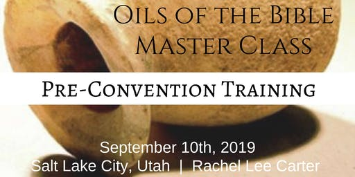 OILS OF THE BIBLE pre-convention Master Class (Afternoon Session)