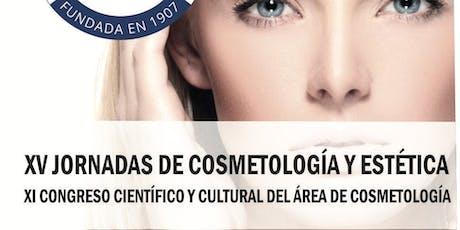 XV JORNADAS DE COSMETOLOGÍA Y ESTÉTICA - XI CONGRESO CIENTÍFICO  Y CULTURAL DEL ÁREA DE COSMETOLOGÍA entradas