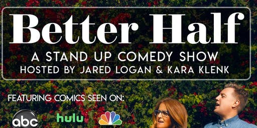 Better Half: A Stand Up Comedy Showcase