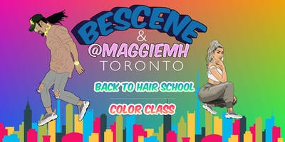 BESCENE Back To Hair School Toronto **STUDENTS ONLY**