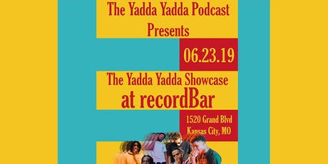 THE YADDA YADDA SHOWCASE @ recordBar tickets