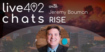 Live402 Chats with Jeremy Bouman, RISE