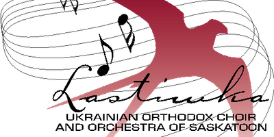 LASTIWKA Ukrainian Orthodox Choir & Orchestra of Saskatoon