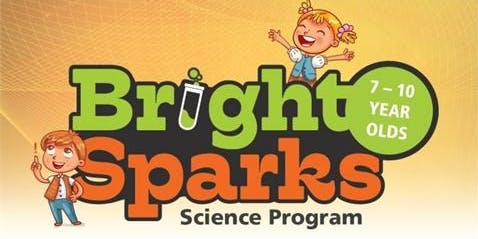Bright Sparks - Science Workshops - 7-10 years