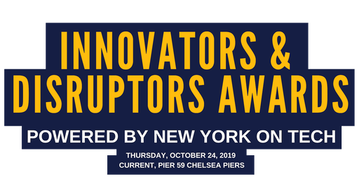 2019 Innovators & Disruptors Awards - Celebrate and recognize an inclusive community of leaders in innovation