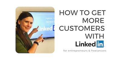 How to get more customers with LinkedIn - for entrepreneurs & freelancers
