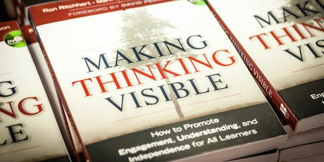 Cultures of Thinking: Creating Places Where Thinking is Valued Visible and Actively Promoted tickets