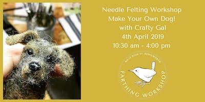 Needle Felting Workshop - Make Your Own Dog! with Crafty Gal