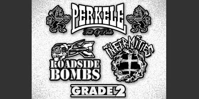 Perkele, Roadside Bombs, Grade 2 & Infirmities