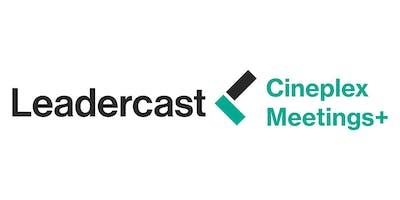 Cineplex Meetings+ Presents - Leadercast 2019