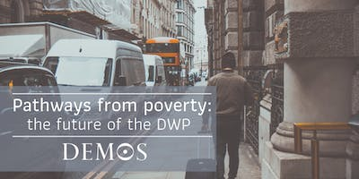 Pathways from poverty: the future of the DWP