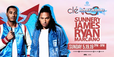 Sunnery James & Ryan Marciano / Sunday May 19th / Clé Summer Sessions