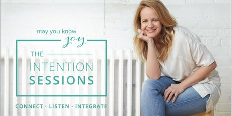 The Intention Sessions (by May You Know Joy) tickets