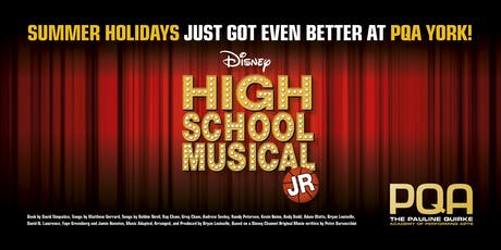 PQA YORK SUMMER SCHOOL: High School Musical Jr tickets