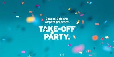 Spaces Schiphol Airport presents: Take-off Party