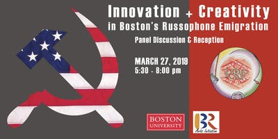 Innovation and Creativity in Boston's Russophone Emigration: panel discussion & networking