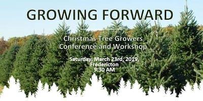 GROWING FORWARD - CHRISTMAS TREE GROWERS