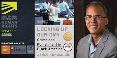 SCHR Speaker Series: James Forman, Jr., author of Locking Up Our Own