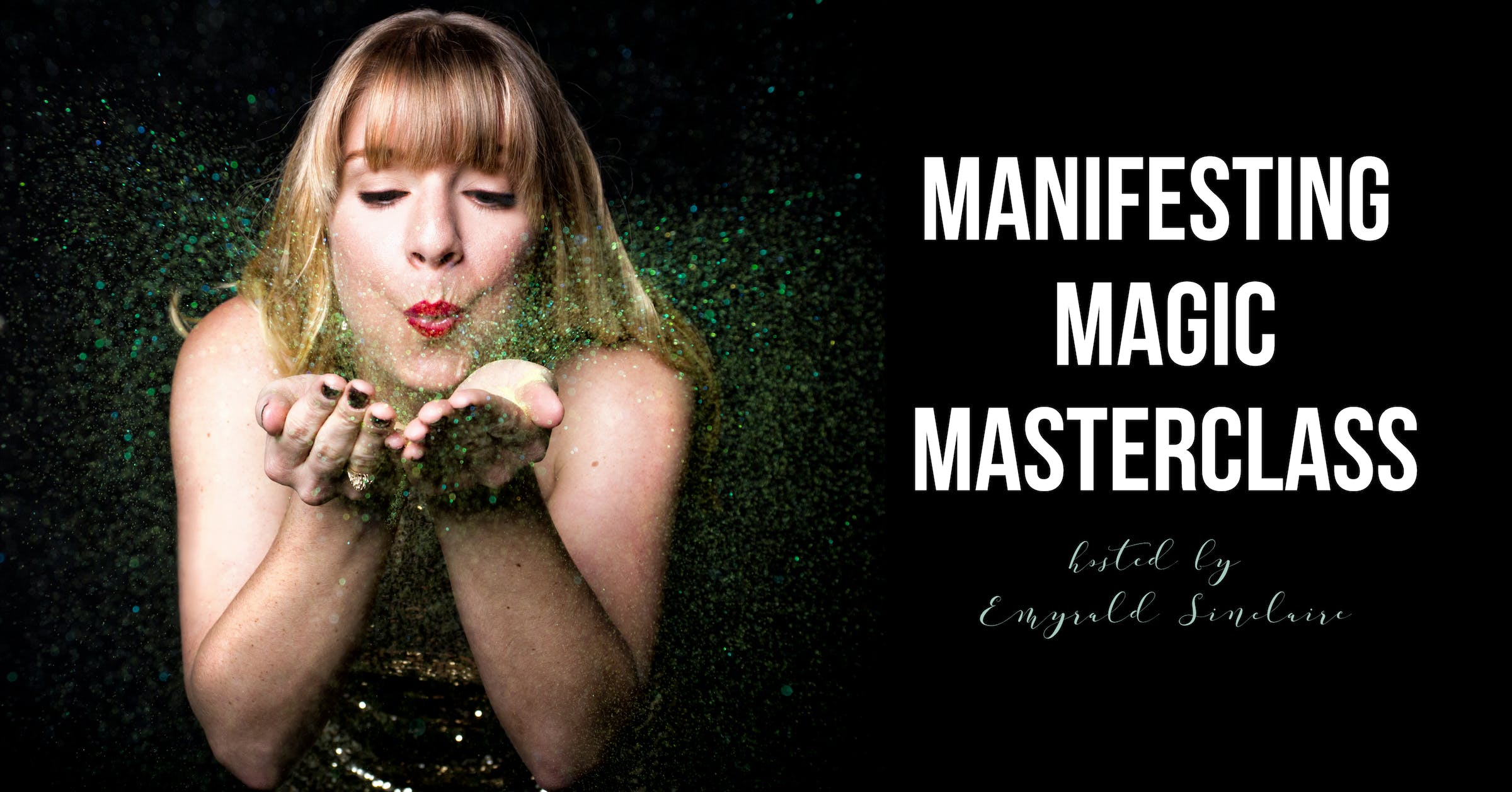 Manifesting Magic Masterclass (RECORDED Online Workshop - How To Manifest)