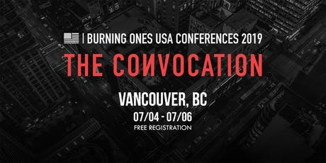 Burning Ones USA Conferences - The Convocation | Vancouver, BC tickets