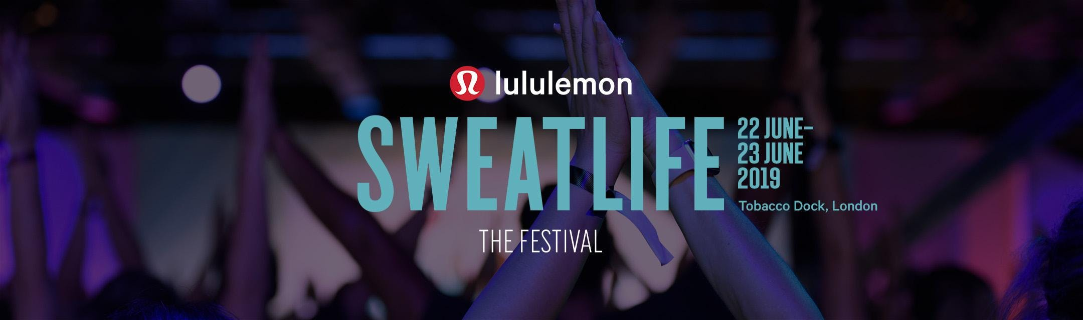 SWEATLIFE THE FESTIVAL LONDON 2019