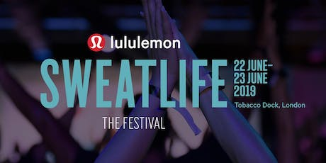 SWEATLIFE THE FESTIVAL LONDON 2019 tickets