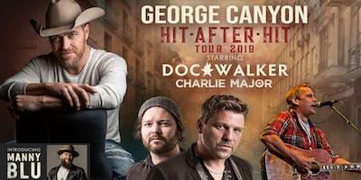 """GEORGE CANYON, Doc Walker, Charlie Major & Manny Blu \""""Hit After Hit Tour\"""""""