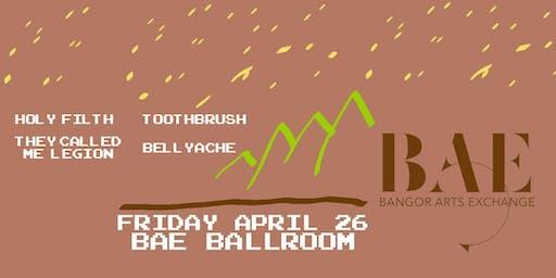 RESCHEDULED: They Called Me Legion, Toothbrush, Bellyache +  @ BAE Ballroom