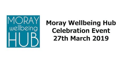 Moray Wellbeing Hub: Celebration Event (Creative showcase, update on projects and guest speaker Graham Morgan from Mental Welfare Commission).
