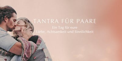 Tantra für Paare Tages-Seminar: Liebe, Achtsamkei