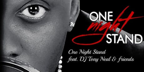 One Night Stand feat. DJ Tony Neal and Friend's Birthday Weekend Event tickets