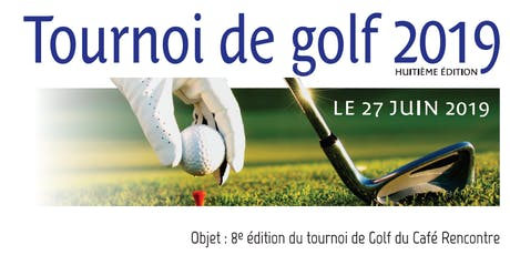 8ième édition du Tournoi de Golf du Café rencontre centre-ville. billets