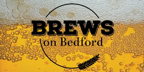 Brews on Bedford - June 29, 2019 tickets