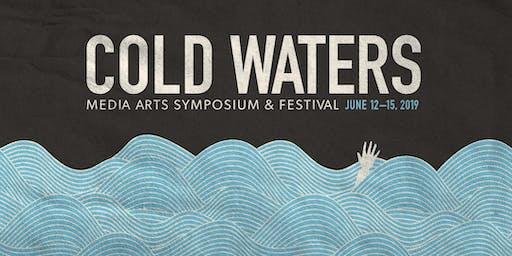 Cold Waters: Symposium & Media Arts Festival