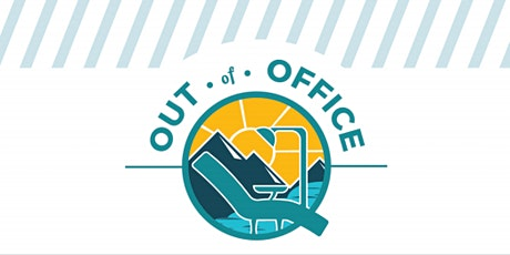 Out of Office - Steamboat - Dentistry is Not Just About Teeth tickets