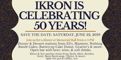 IKRON 50th Anniversary Dinner Celebration! tickets