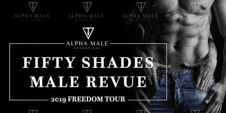 Fifty Shades Ladies Night Out Male Revue Wichita tickets