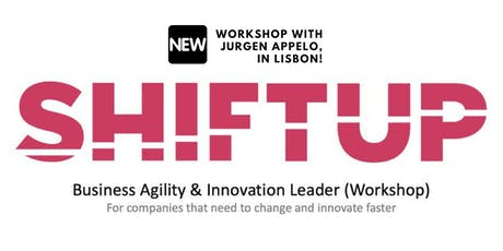 Shiftup Business Agility & Innovation Leader Workshop with Jurgen Appelo  tickets