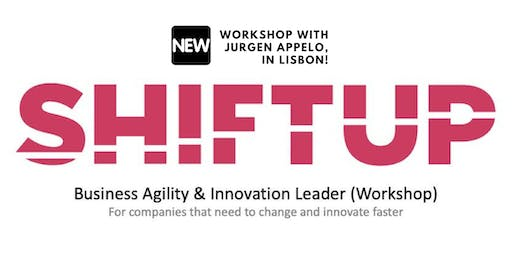Shiftup Business Agility & Innovation Leader Workshop with Jurgen Appelo