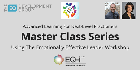 Emotionally Effective Leader Masterclass - Instructor Led Online tickets