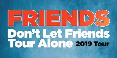 Friends Tour VIP Upgrade - Saint John, NB - 09/28/19