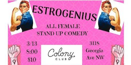 Estrogenius. All Female Comedy tickets