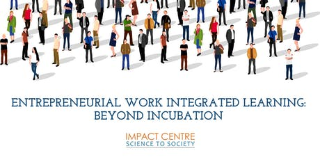 Entrepreneurial Work Integrated Learning: Beyond Incubation tickets